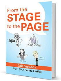 Purchase Susan Stewart's Book From The Stage To The Page – Life Lessons From Four Funny Ladies